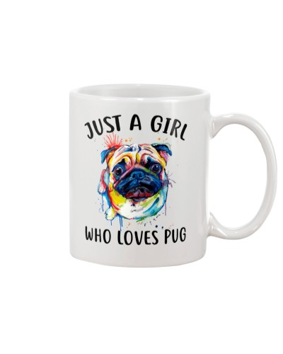 Just A Girl Who Loves Pug