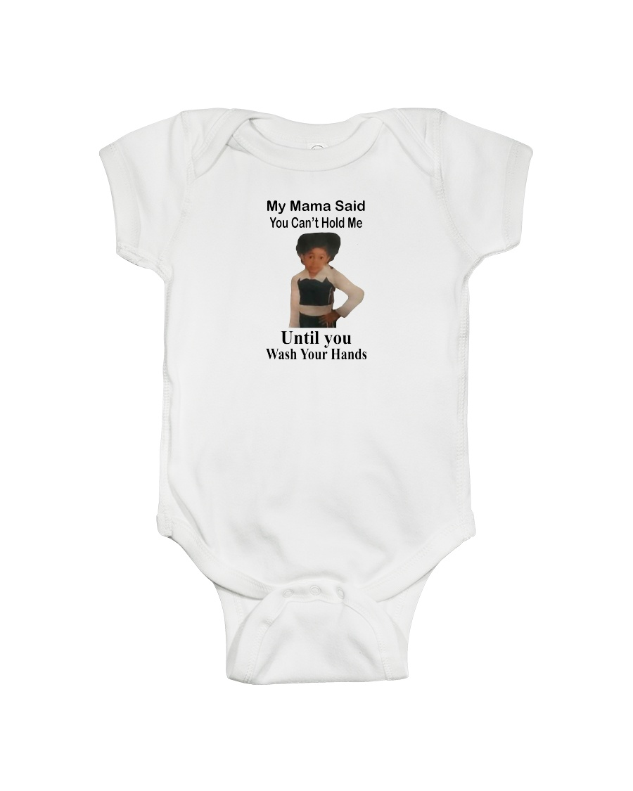 My Mama Said You Can't Hold Me Onesie