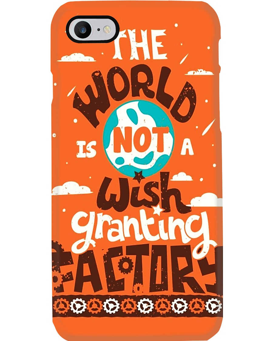 The World Is Not A Wish Granting Factory Phone Case