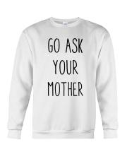 Go Ask Your Mother Crewneck Sweatshirt thumbnail
