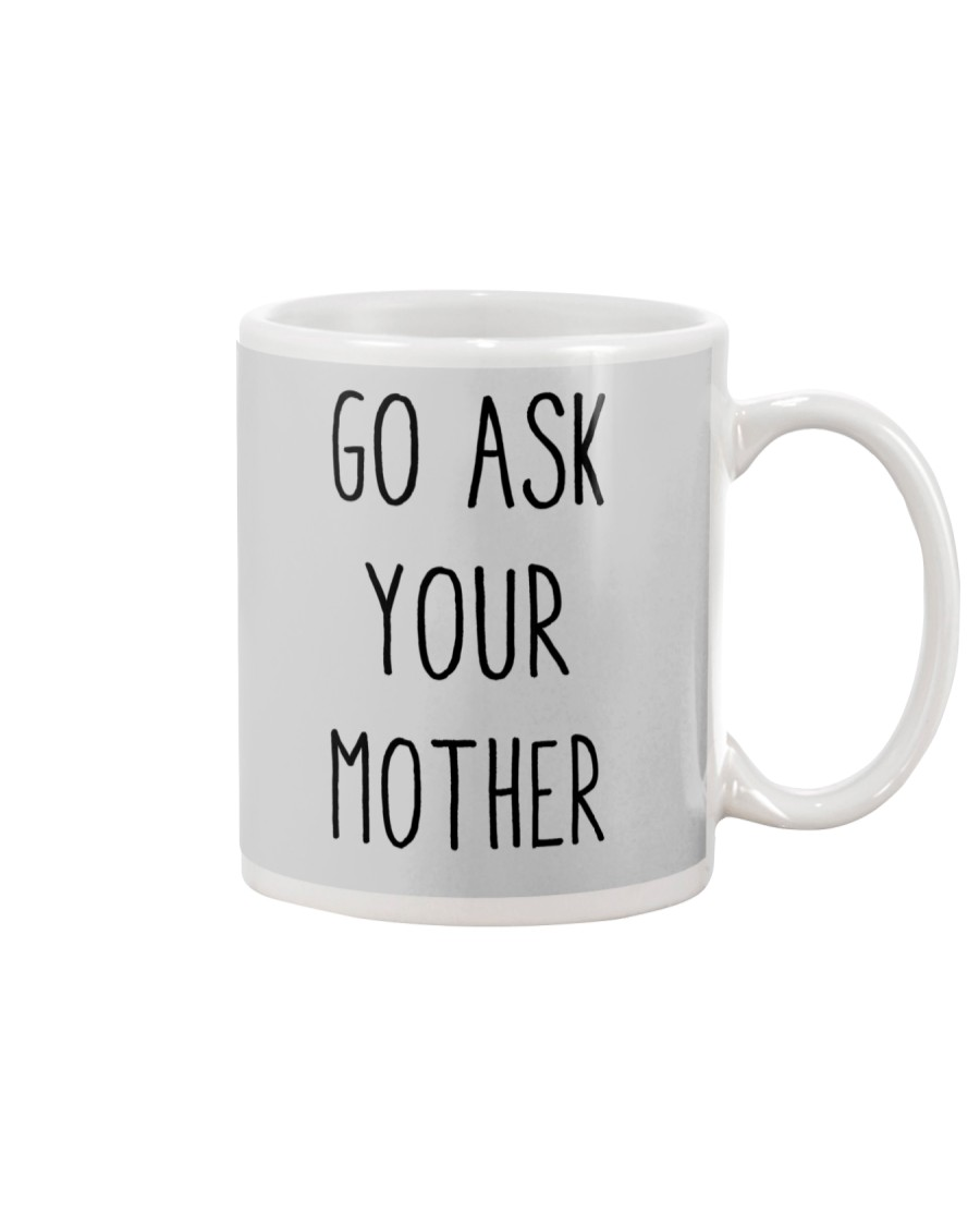 Go Ask Your Mother Mug