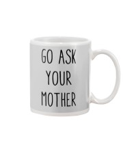Go Ask Your Mother Mug front