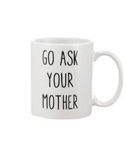 Go Ask Your Mother Mug thumbnail