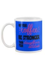 Your Coffee Be Stronger Mug back