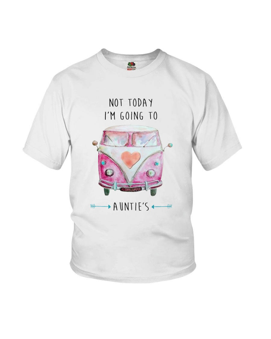 Not Today I'm Going To Auntie's Youth T-Shirt
