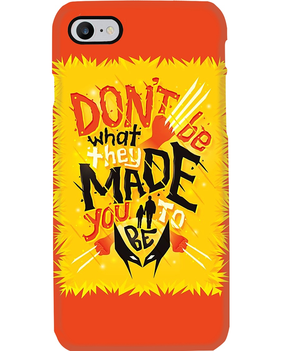 Don't Be What They Made You To Be Phone Case