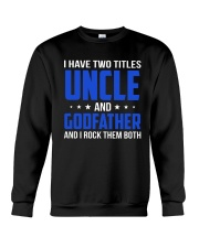 I Have Two Titles Uncle And Godfather Crewneck Sweatshirt thumbnail
