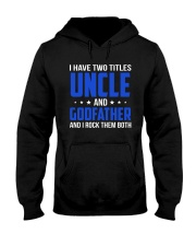 I Have Two Titles Uncle And Godfather Hooded Sweatshirt thumbnail
