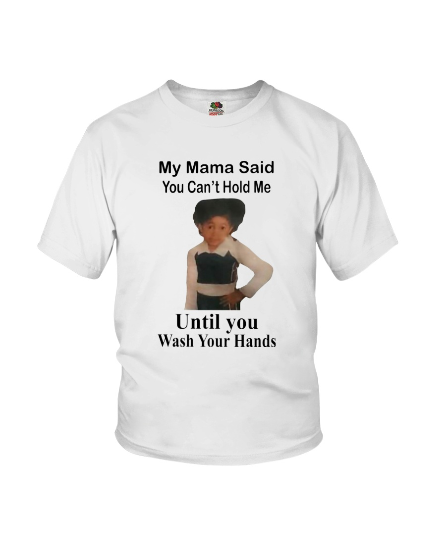 My Mama Said You Can't Hold Me Youth T-Shirt