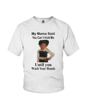 My Mama Said You Can't Hold Me Youth T-Shirt front