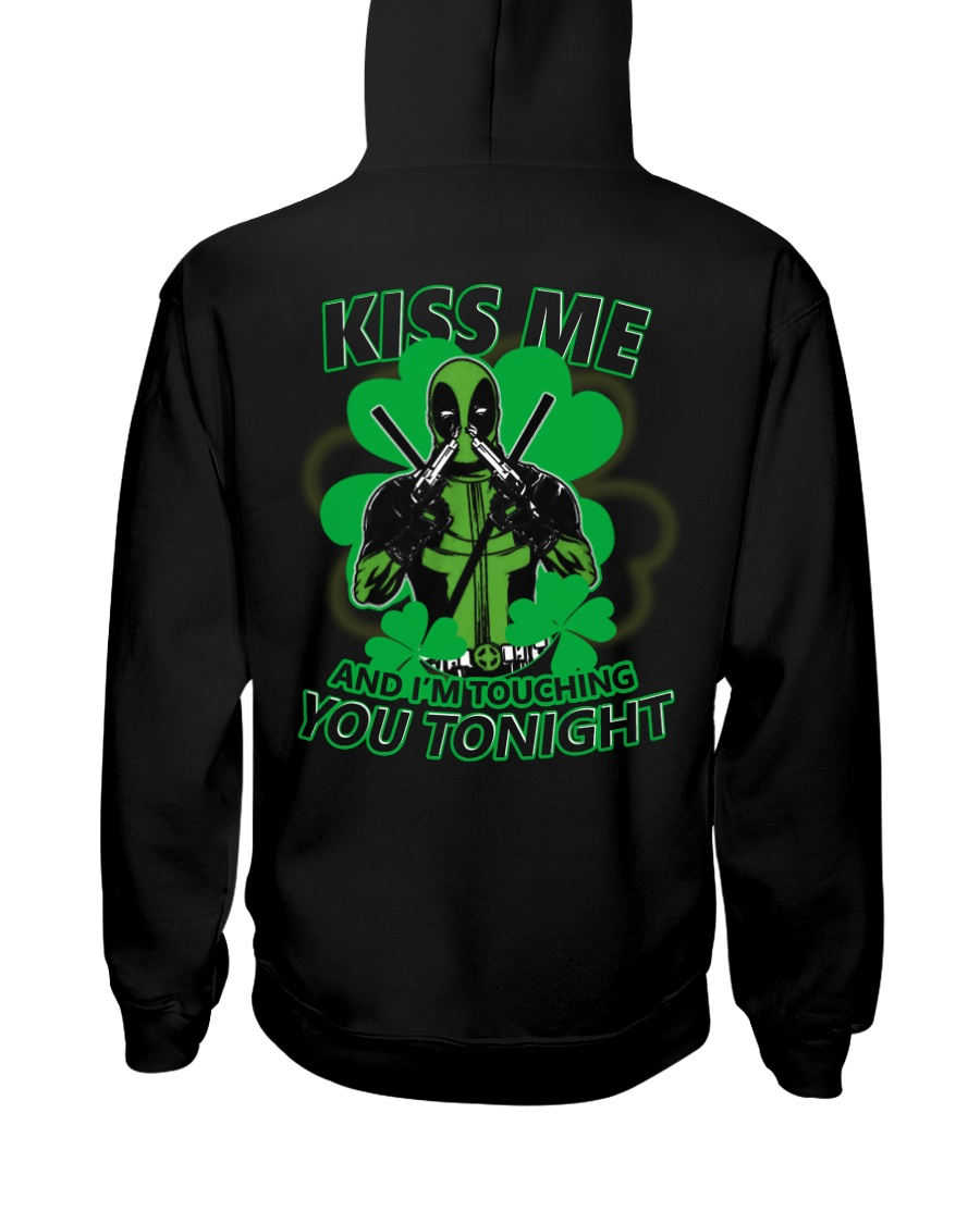 Kiss Me And I'm Touching You Tonight Hooded Sweatshirt