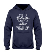 I'm A Firefighter And A Mother Nothing Scares Me Hooded Sweatshirt thumbnail