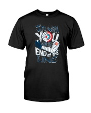 I'm With You Till The End Of The Line Classic T-Shirt front