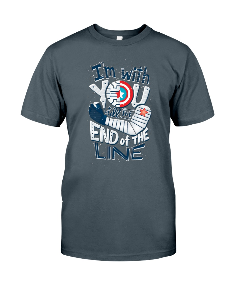 I'm With You Till The End Of The Line Classic T-Shirt