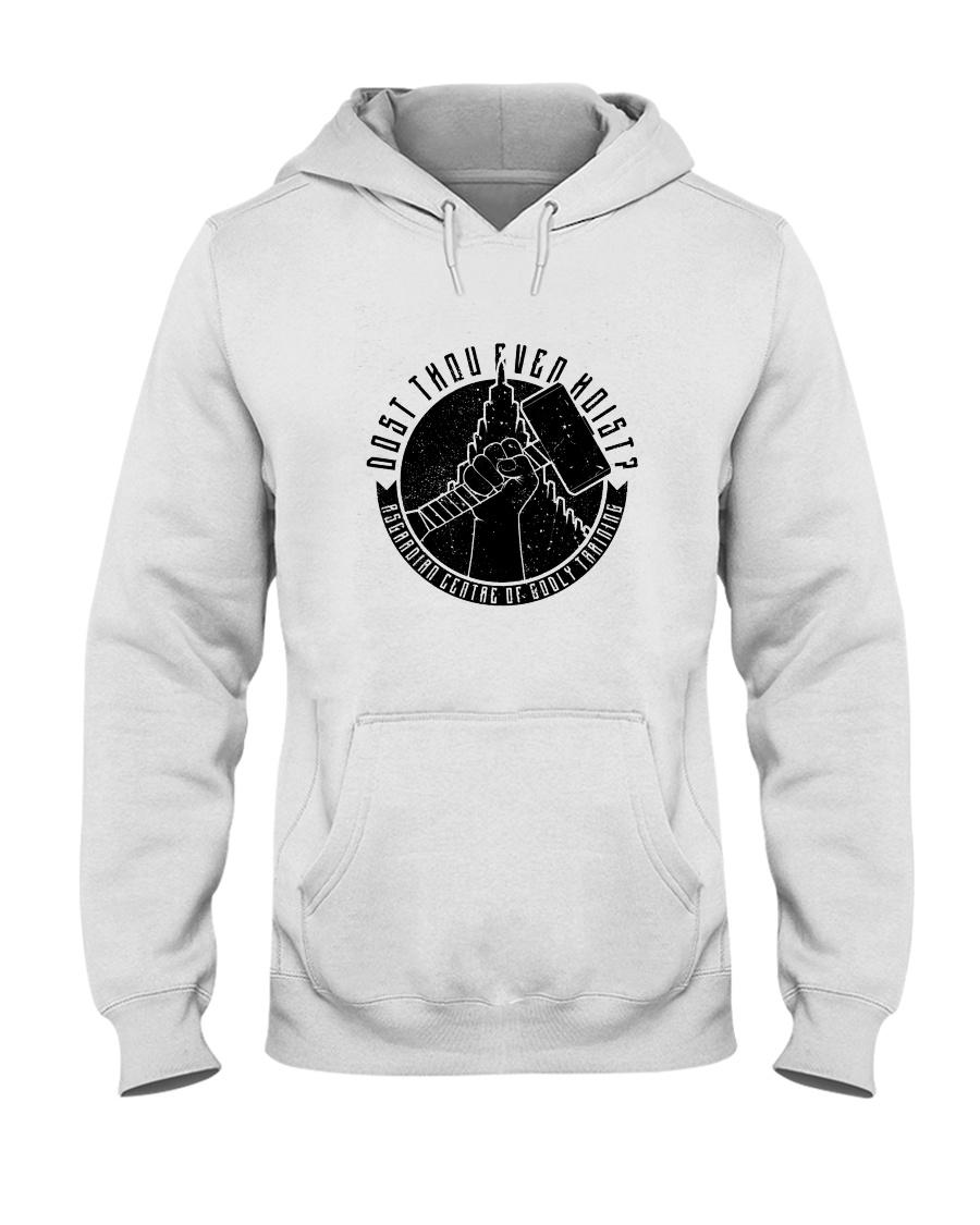 Dost Thou Even Hoist Hooded Sweatshirt