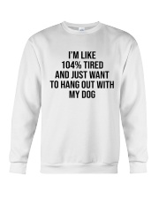 Just Want To Hang Out With My Dog Crewneck Sweatshirt thumbnail
