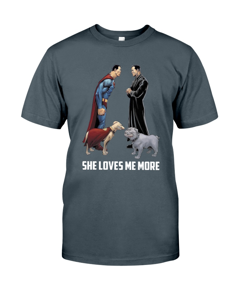 She Loves Me More Classic T-Shirt