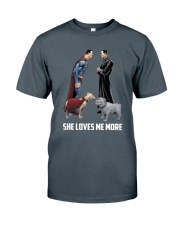 She Loves Me More Classic T-Shirt front