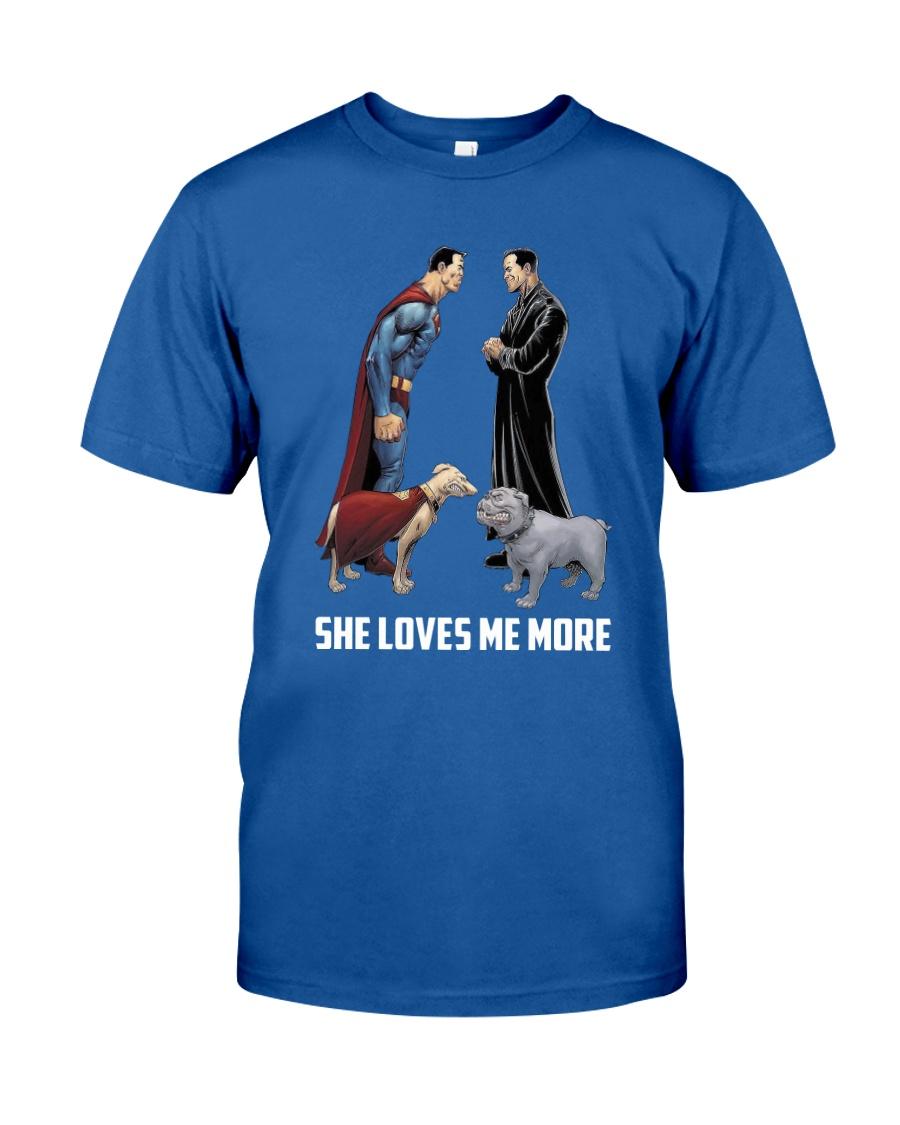 She Loves Me More Classic T-Shirt