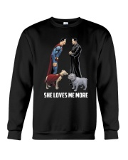 She Loves Me More Crewneck Sweatshirt thumbnail