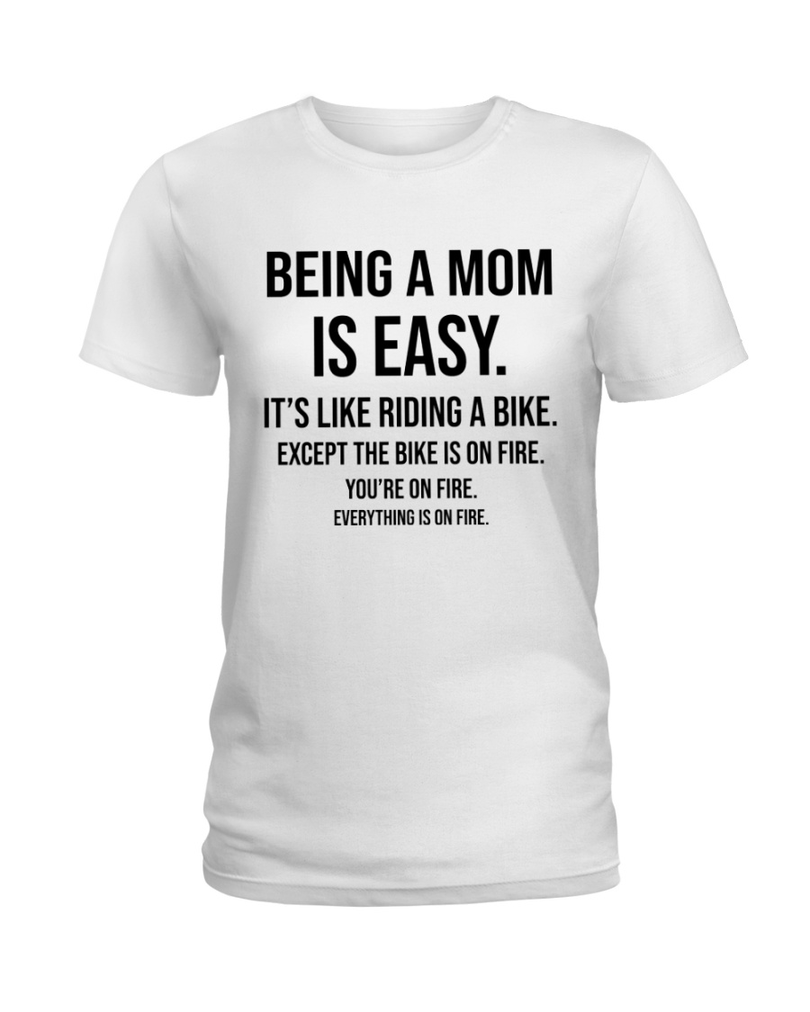 Being A Mom Is Easy Ladies T-Shirt