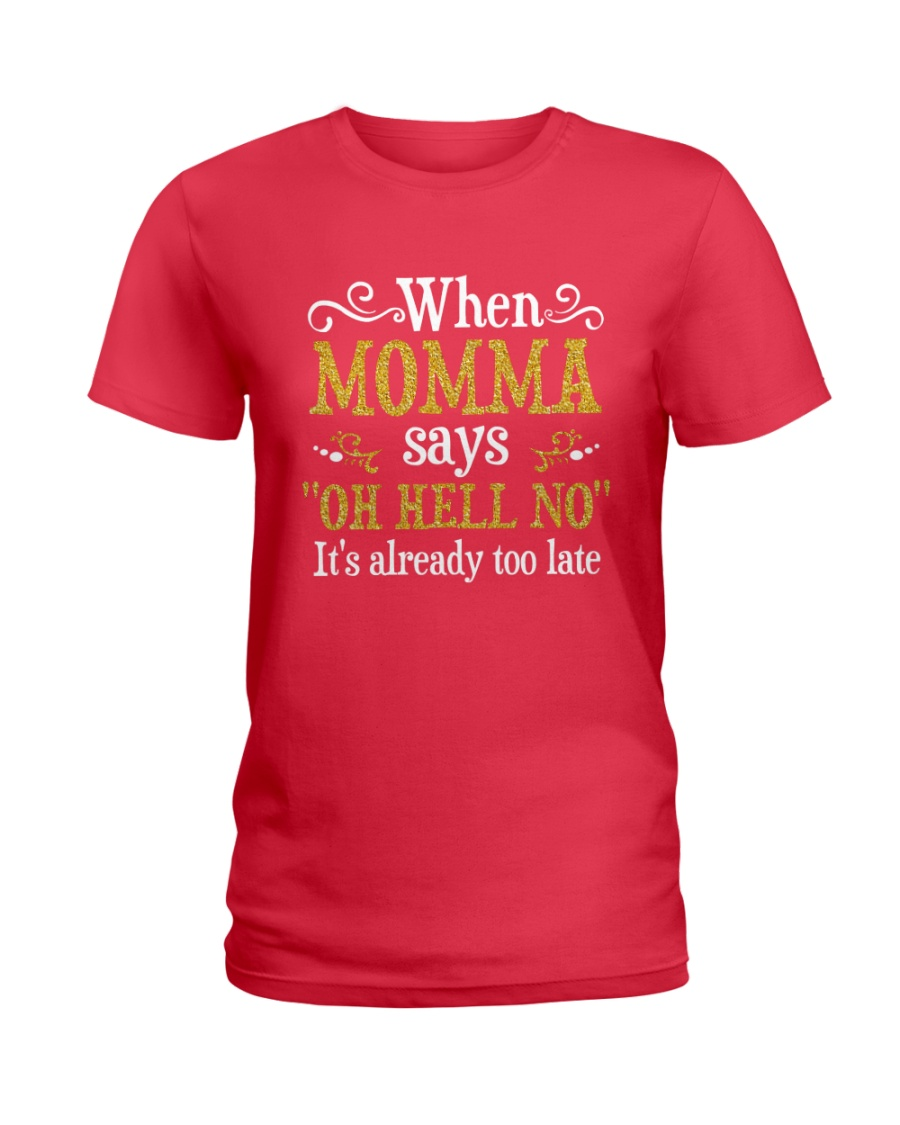 When Momma Says Ladies T-Shirt
