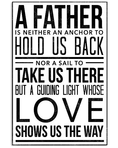 A Father Is Neither An Anchor To Hold Us Back