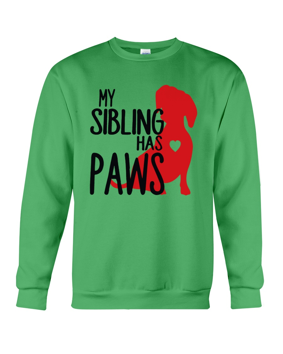 My Sibling Has Paws  Crewneck Sweatshirt