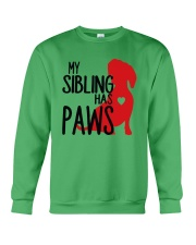 My Sibling Has Paws  Crewneck Sweatshirt front