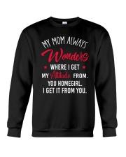 My Mom Always Wonder Where I Get My Attitude From Crewneck Sweatshirt thumbnail