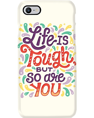 Life Is Tough But So You Are