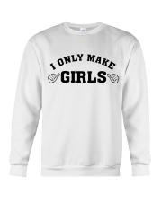I Only Make Girls Crewneck Sweatshirt thumbnail