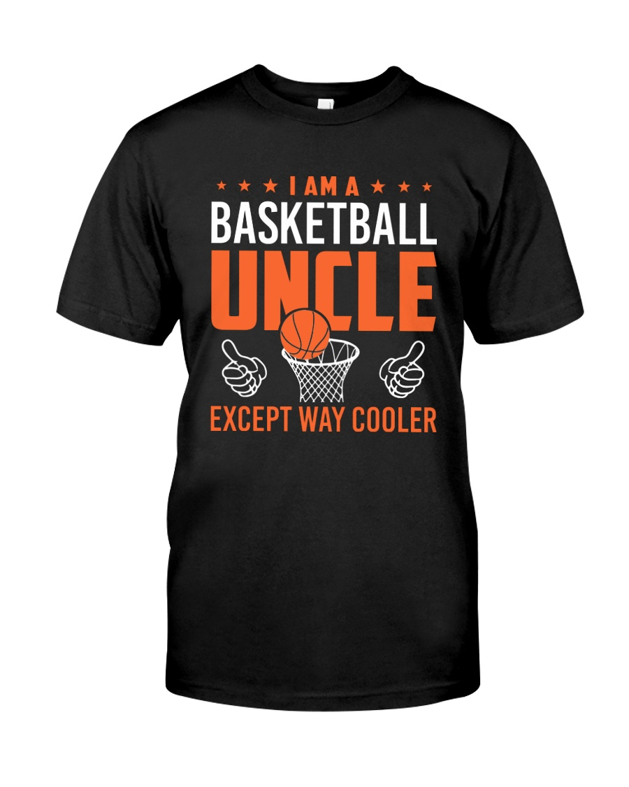 I Am A Basketball Uncle Classic T-Shirt