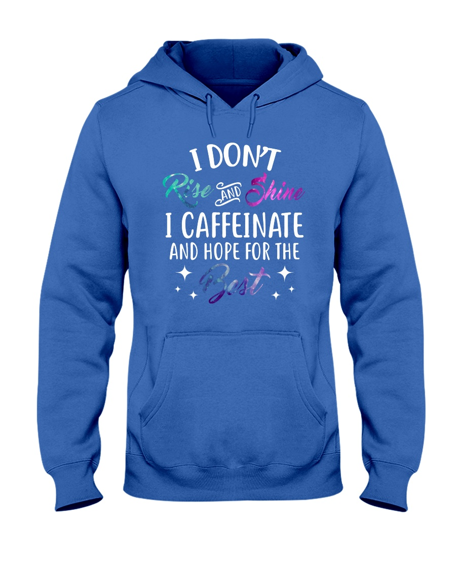 I Caffeinate And Hope For The Best Hooded Sweatshirt
