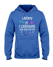 I Caffeinate And Hope For The Best Hooded Sweatshirt front