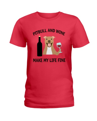 Pitbull And Wine Make My Life Fine