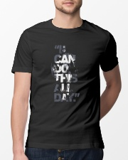 I Can Do This All Day Classic T-Shirt thumbnail