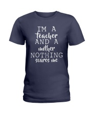 I'm A Teacher And A Mother Nothing Scares Me Ladies T-Shirt front