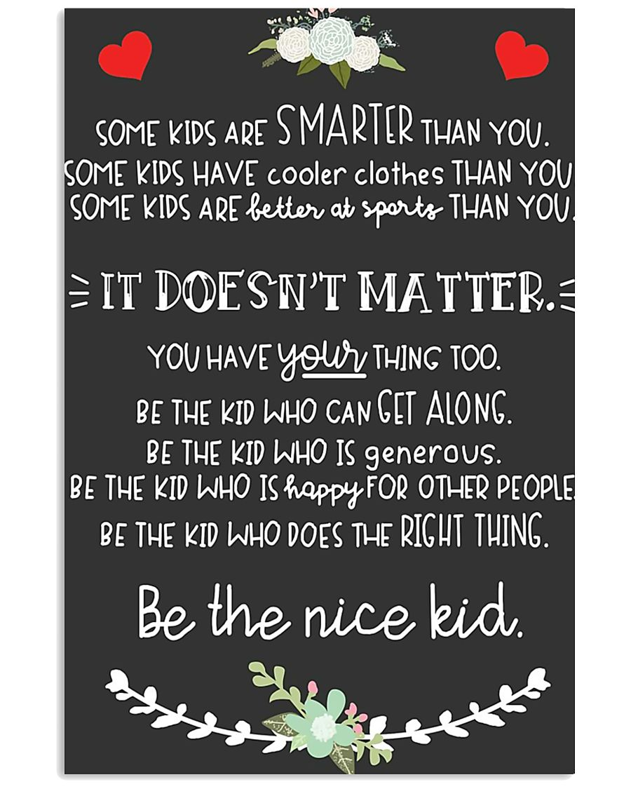 Be The Nice Kid 16x24 Poster