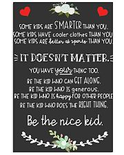 Be The Nice Kid 16x24 Poster front