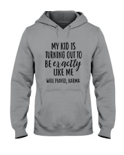My Kid Is Turning Out To Be Exactly Like Me Hooded Sweatshirt tile