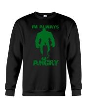 I'm Always Angry Crewneck Sweatshirt front