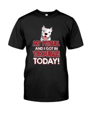 My Pitbull And I Got In Trouble Today Classic T-Shirt thumbnail
