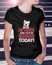 My Pitbull And I Got In Trouble Today Ladies T-Shirt lifestyle-women-crewneck-front-7