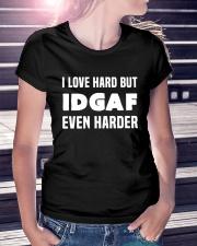 I Love Hard But IDGAF Even Harder Ladies T-Shirt lifestyle-women-crewneck-front-7