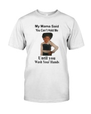 My Mama Said You Can't Hold Me Classic T-Shirt thumbnail