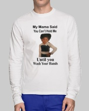 My Mama Said You Can't Hold Me Long Sleeve Tee lifestyle-unisex-longsleeve-front-1