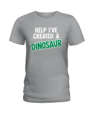 Help I Created A Dinosaur Ladies T-Shirt front