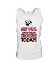 My Pug And I Got In Trouble Today Unisex Tank thumbnail