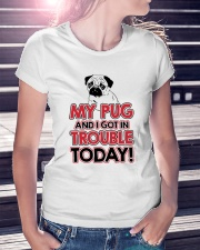 My Pug And I Got In Trouble Today Ladies T-Shirt lifestyle-women-crewneck-front-7